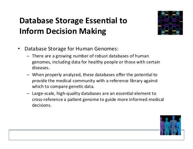 Database  Storage  EssenEal  to   Inform  Decision  Making   • Database  Storage  for  Human  Genom...