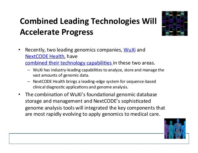Combined  Leading  Technologies  Will   Accelerate  Progress     • Recently,  two  leading  genomics...