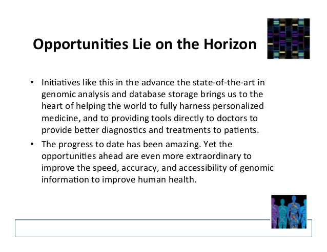 OpportuniEes  Lie  on  the  Horizon   • Ini9a9ves  like  this  in  the  advance  the  state-‐of-...