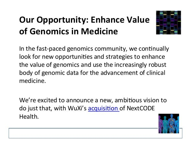 Our  Opportunity:  Enhance  Value   of  Genomics  in  Medicine   In  the  fast-‐paced  genomics  ...