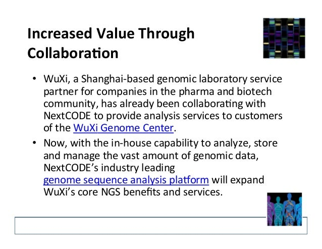 Increased  Value  Through   CollaboraIon   • WuXi,  a  Shanghai-‐based  genomic  laboratory  service ...