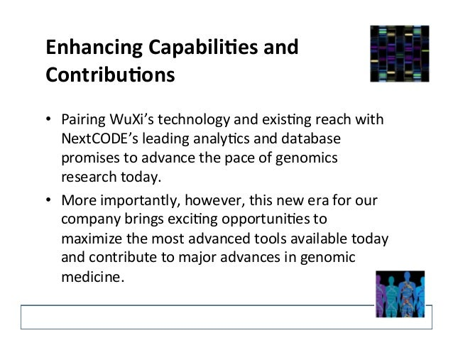 Enhancing  CapabiliIes  and   ContribuIons   • Pairing  WuXi's  technology  and  exis?ng  reach  with...