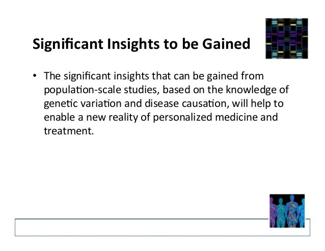 Significant  Insights  to  be  Gained  • The  significant  insights  that  can  be  gained  from  popula?on-‐scale  studi...