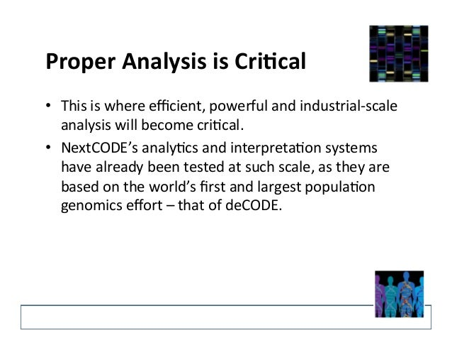 Proper  Analysis  is  Cri'cal  • This  is  where  efficient,  powerful  and  industrial-‐scale  analysis  will  become  c...