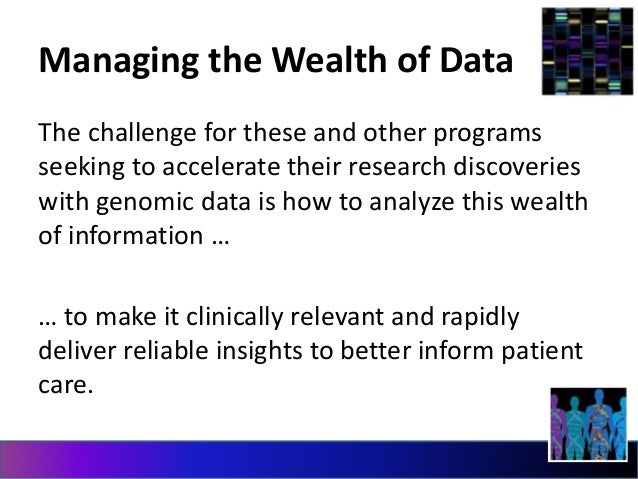 Managing the Wealth of Data  The challenge for these and other programs  seeking to accelerate their research discoveries ...
