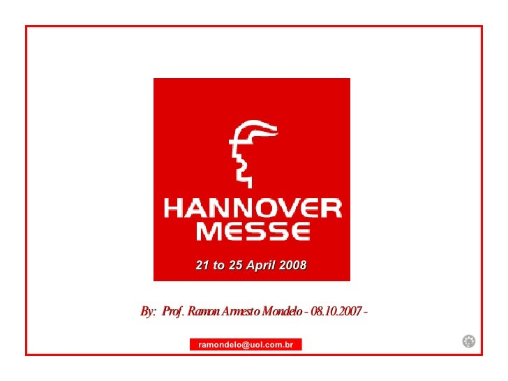 By:  Prof. Ramon Armesto Mondelo - 08.10.2007 - 21 to 25 April 2008 [email_address]