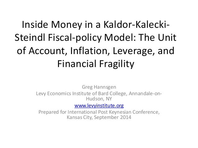 Inside Money in a Kaldor-Kalecki-  Steindl Fiscal-policy Model: The Unit  of Account, Inflation, Leverage, and  Financial ...