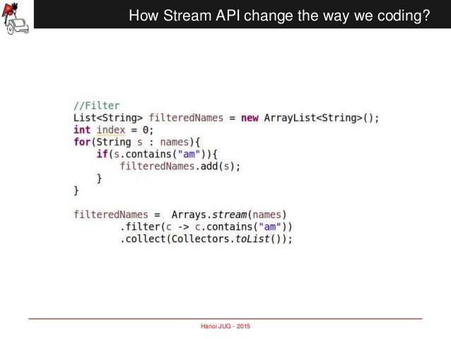 hanoi jug 2015 how stream api change the way we coding