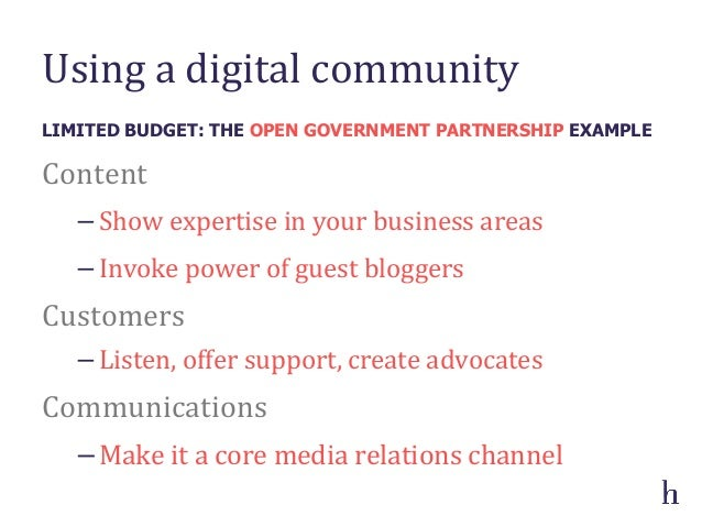 Using a digital community Content −Show expertise in your business areas −Invoke power of gu...