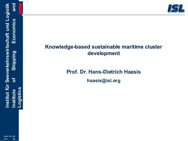 www.isl.org info @ InstitutfürSeeverkehrswirtschaftundLogistik InstituteofShippingEconomicsand Logistics Knowledge-based s...