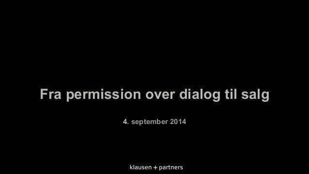 Fra permission over dialog til salg  4. septem ber 2014