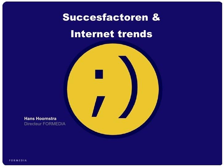 Hans Hoornstra  Directeur FORMEDIA Succesfactoren & Internet trends