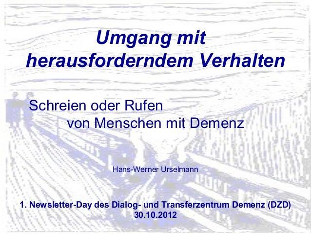 Umgang mit herausforderndem Verhalten  Schreien oder Rufen       von Menschen mit Demenz                     Hans-Werner U...