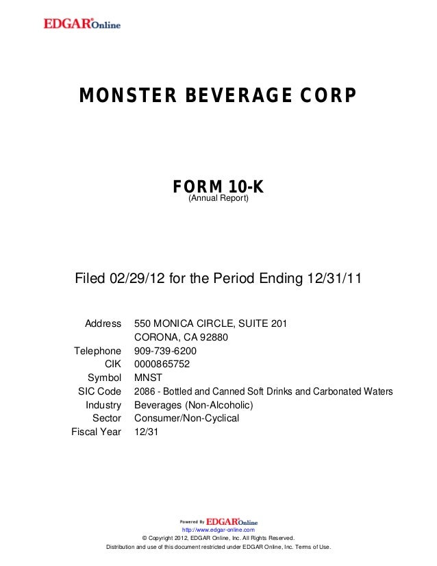 MONSTER BEVERAGE CORP FORM 10-K (Annual Report) Filed 02/29/12 for the Period Ending 12/31/11 Address 550 MONICA CIRCLE, S...