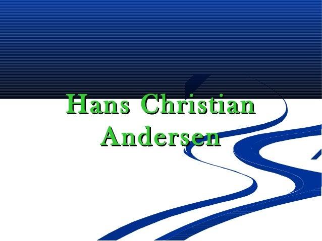 Hans ChristianHans ChristianAndersenAndersen