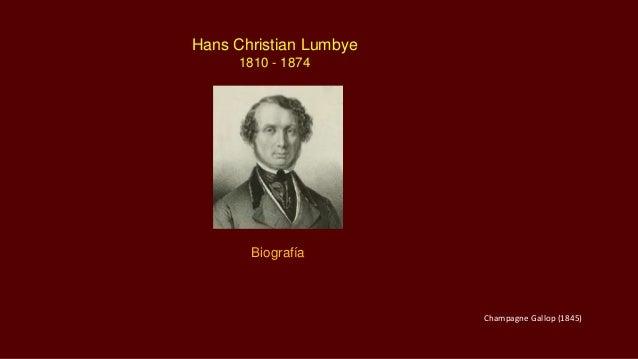 Hans Christian Lumbye 1810 - 1874 Biografía Champagne Gallop (1845)