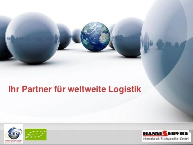 Ihr Partner für weltweite Logistik  YOUR LOGO