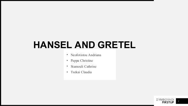 ΣΥΜΒΟΥΛΟΙ FIRSTUP HANSEL AND GRETEL • Neofotistou Andriana • Pappa Christine • Stamouli Cathrine • Tsekai Claudia 1