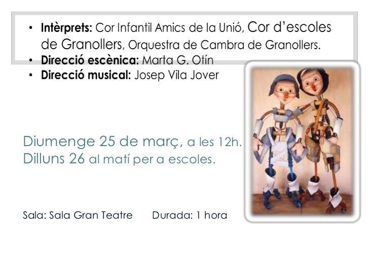 Diumenge 25 de març, a les 12h.Dilluns 26 al matí per a escoles.Sala: Sala Gran Teatre   Durada: 1 hora
