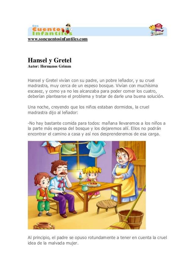www.soncuentosinfantiles.com Hansel y Gretel Autor: Hermanos Grimm Hansel y Gretel vivían con su padre, un pobre leñador, ...