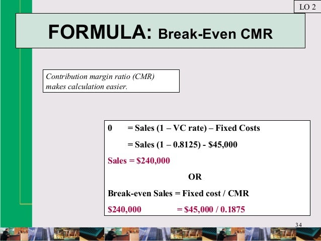 in break even analysis the contribution margin is defined as A break-even analysis is a useful tool for determining at what point your company, or a new product or service, will be profitable said another way, it's a financial calculation used to determine the number of products or services you need to sell to at least cover your costs.