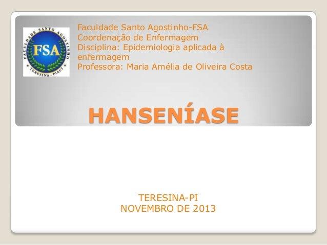 Faculdade Santo Agostinho-FSA Coordenação de Enfermagem Disciplina: Epidemiologia aplicada à enfermagem Professora: Maria ...