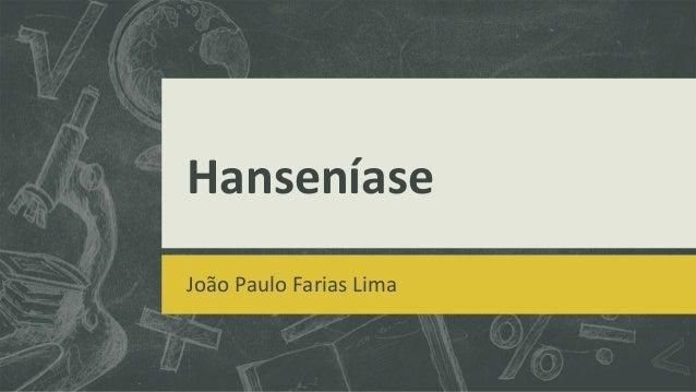 Hanseníase João Paulo Farias Lima