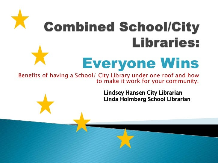 Everyone WinsBenefits of having a School/ City Library under one roof and how                            to make it work f...