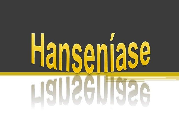 O que é Hanseníase?   É provocada pelo micróbio – Bacilo de Hensen que     atinge principalmente a pele e os nervos. Tem  ...