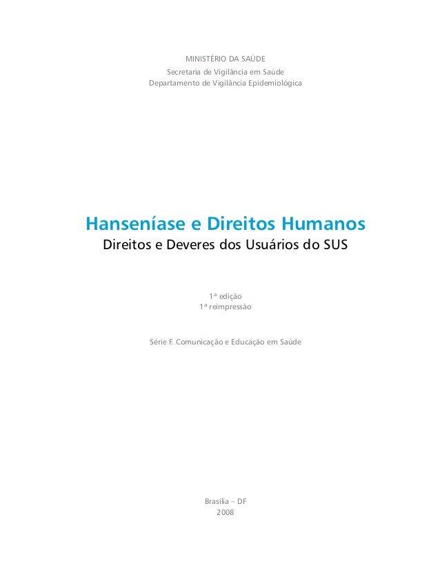 1ª edição 1ª reimpressão Série F. Comunicação e Educação em Saúde MINISTÉRIO DA SAÚDE Secretaria de Vigilância em Saúde De...