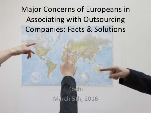 Major Concerns of Europeans in Associating with Outsourcing Companies: Facts & Solutions Kochi March 5th, 2016
