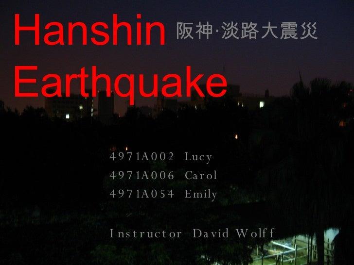 4971A002  Lucy 4971A006  Carol 4971A054  Emily Instructor  David Wolff Hanshin   Earthquake 阪神‧淡路大震災