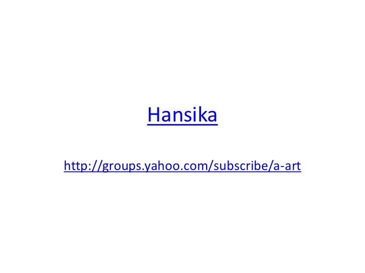 Hansikahttp://groups.yahoo.com/subscribe/a-art