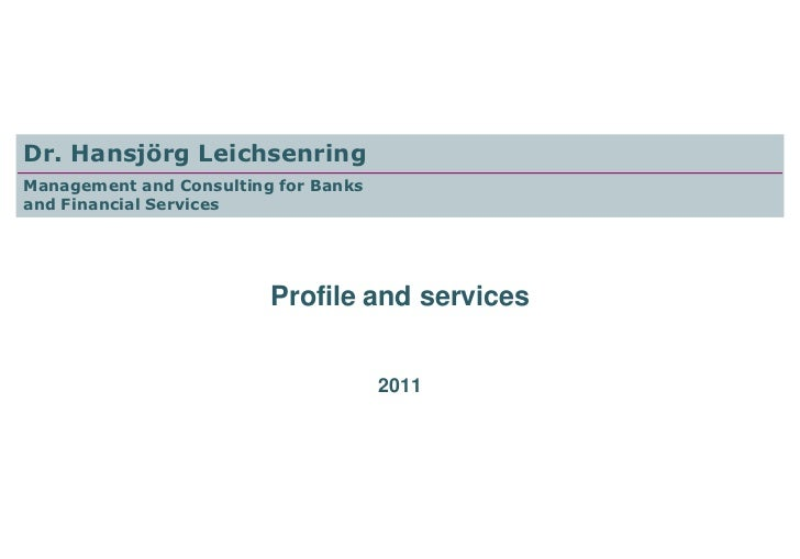 Dr. Hansjörg LeichsenringManagement and Consulting for Banksand Financial Services                         Profile and ser...