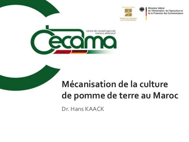 Dr. Hans KAACK Mécanisation de la culture de pomme de terre au Maroc