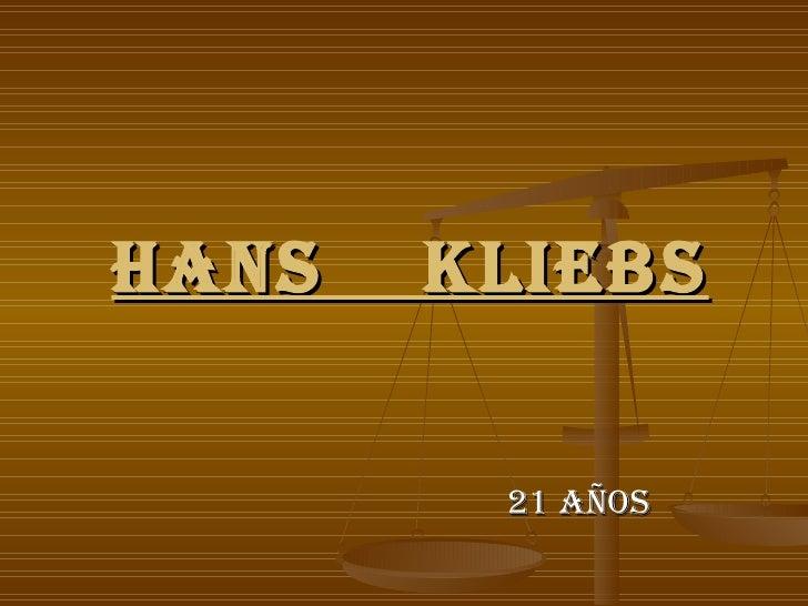 Hans  Kliebs 21 años