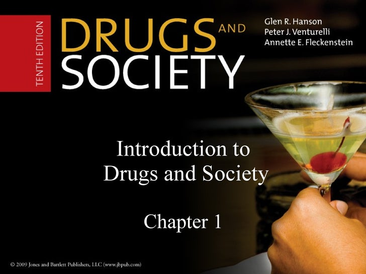 Introduction to  Drugs and Society Chapter 1
