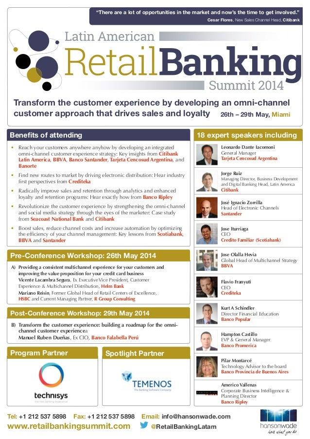 Tel: +1 212 537 5898 Fax: +1 212 537 5898 Email: info@hansonwade.com www.retailbankingsummit.com @RetailBankingLatam A) P...