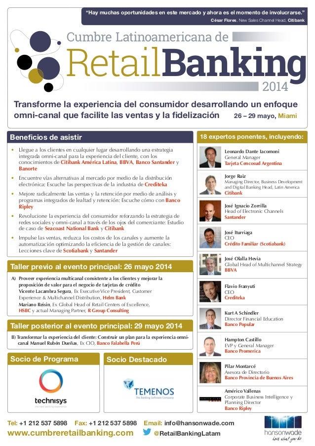 Tel: +1 212 537 5898 Fax: +1 212 537 5898 Email: info@hansonwade.com www.cumbreretailbanking.com @RetailBankingLatam A) P...