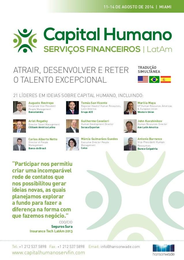 Tel: +1 212 537 5898 Fax: +1 212 537 5898 Email: info@hansonwade.com www.capitalhumanoservfin.com Augusto Restrepo Corpora...