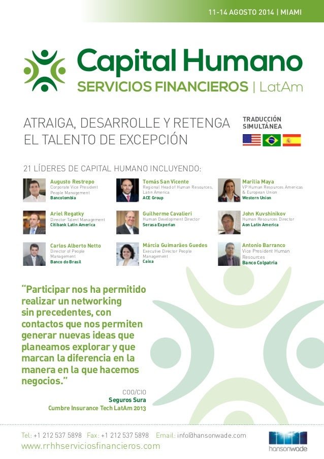 Tel: +1 212 537 5898 Fax: +1 212 537 5898 Email: info@hansonwade.com www.rrhhserviciosfinancieros.com Augusto Restrepo Cor...