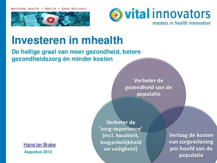 Investeren in mhealthDe heilige graal van meer gezondheid, beteregezondheidszorg én minder kosten                         ...
