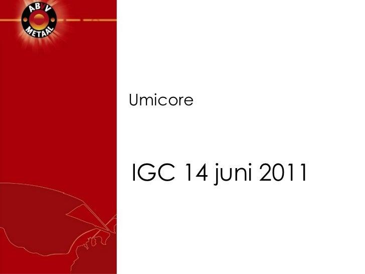 IGC 14 juni 2011 Umicore