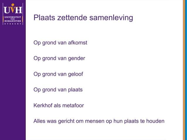 Plaats zettende samenleving Op grond van afkomst Op grond van gender Op grond van geloof Op grond van plaats Kerkhof als m...