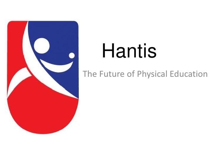 HantisThe Future of Physical Education