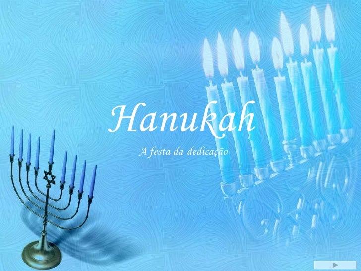 Hanukah A festa da   dedicação
