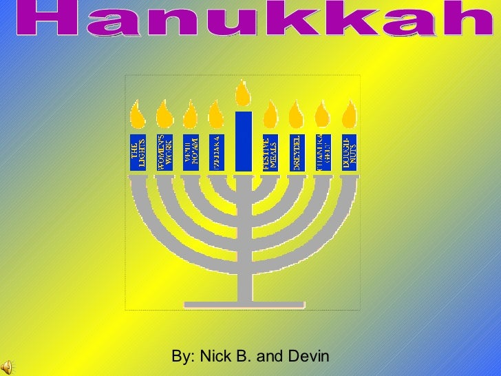 Hanukkah By: Nick B. and Devin
