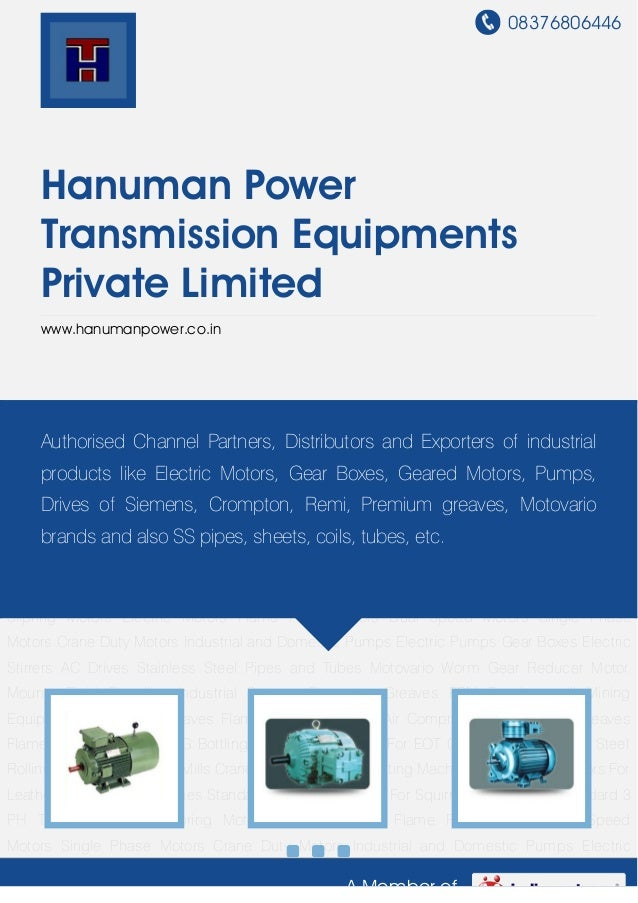 08376806446 A Member of Hanuman Power Transmission Equipments Private Limited www.hanumanpower.co.in Electric Motors Flame...
