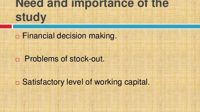 objectives of study on working capital The present study is done with objectives such  impact of working capital management on profitability  in working capital is observed hence the study.