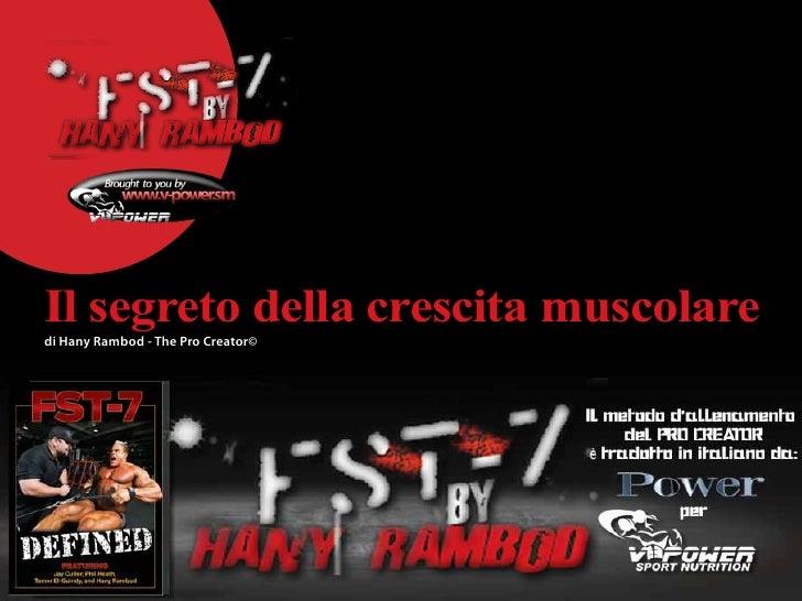 Il segreto della crescita muscolaredi Hany Rambod - The Pro Creator©